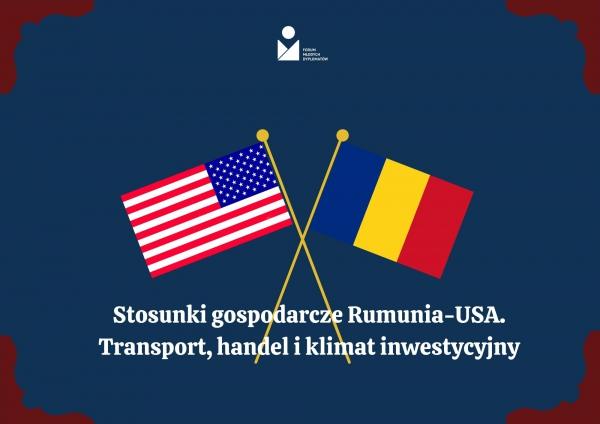 Stosunki gospodarcze Rumunia-USA. Transport, handel i klimat inwestycyjny