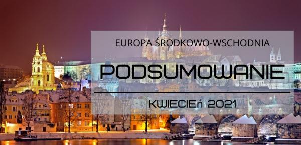 Życie społeczno-polityczne Europy Środkowo-Wschodniej w kwietniu