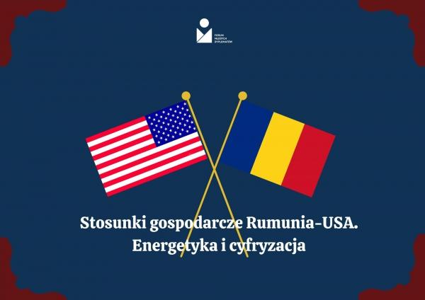 Stosunki gospodarcze Rumunia-USA. Energetyka i cyfryzacja