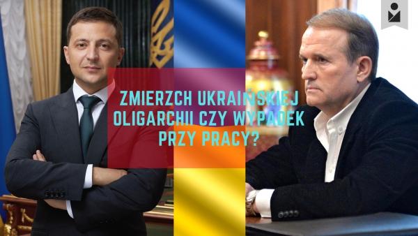 Zmierzch ukraińskiej oligarchii czy wypadek przy pracy?